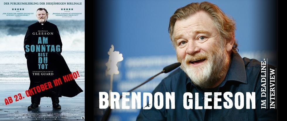 BRENDAN GLEESON IM DEADLINE-INTERVIEW ZU AM SONNTAG BIST DU TOT