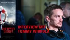 WHAT HAPPENED TO TOMMY? – Im Gespräch mit Tommy Wirkola