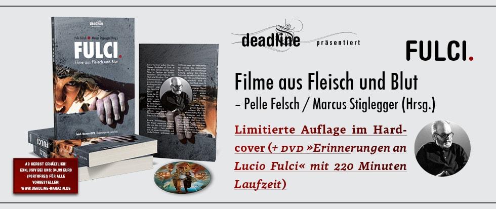 FULCI. Das umfassende deutschsprachige Buch über den italienischen Horror-Maestro jetzt VERSANDKOSTENFREI VORBESTELLEN.