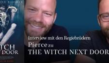 Im Gespräch mit den Regie-Pierce-Brüdern zu THE WITCH NEXT DOOR